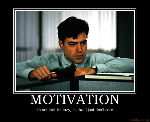 Motivation office space peter gibbons motivation lazy demotivational poster 1217927102